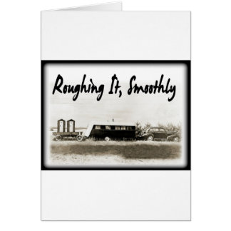 Roughing It Smoothly in Vintage Trailer Greeting Card