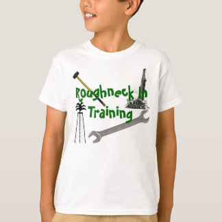 Roughneck In Training T-Shirt