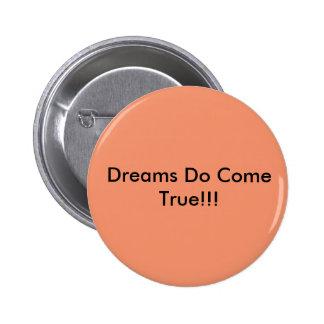 Round 2 1/4 inch Dreams do come true orange button