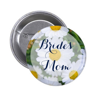 Round Bride's Mom Floral Wedding Buttons Daisy