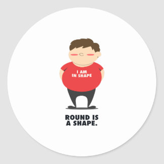Round Is A Shape Classic Round Sticker