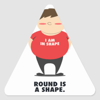 Round Is A Shape Triangle Sticker
