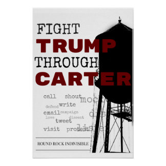 Round Rock Indivisible-Fight Trump Through Carter Poster