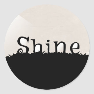 Round Shine Stickers For Envelopes That Say Shine.