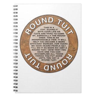 Round Tuit Spiral Notebooks