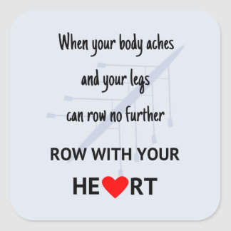 Row with your heart motivation square sticker