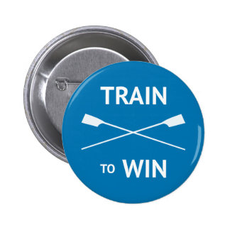 Rowers train to win motivational 6 cm round badge