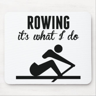 Rowing It's What I Do Mouse Pads