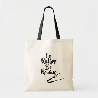 Rowing Tote Bag - I'd Rather Be Rowing!