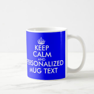 Royal blue Keep Calm Mug | Customize text template