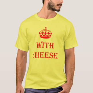 Royalle with Cheese T-Shirt