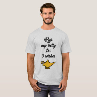 RUB MY BELLY FOR 3 WISHES GENIE BOTTLE T-Shirt