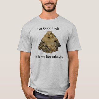 Rub my Buddah Belly T-Shirt
