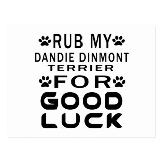 Rub My Dandie Dinmont Terrier For Good Luck Postcard