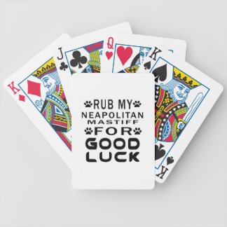 Rub My Neapolitan Mastiff For Good Luck Bicycle Poker Deck