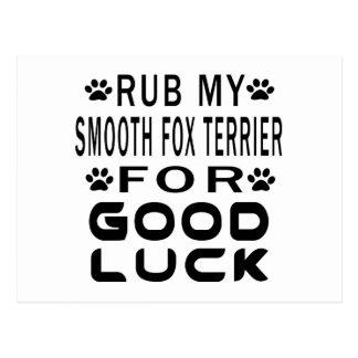 Rub My Smooth Fox Terrier For Good Luck Postcard