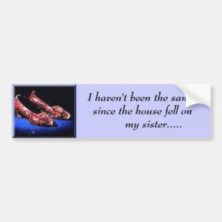 ruby, I haven't been the same since the house... Bumper Sticker