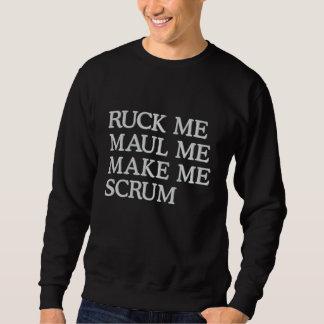 Ruck me maul me make me scrum rugby humor embroidered sweatshirt