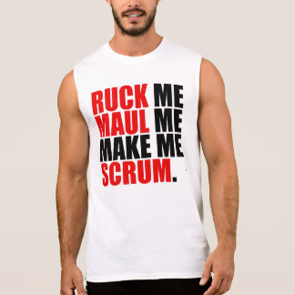 RUCK ME MAUL ME MAKE ME SCRUM. RUGBY LOVER SHIRT