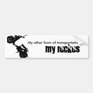 ruckus, My other form of transportation. , MY r... Car Bumper Sticker