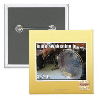 Rude awakening in 15 cm square badge