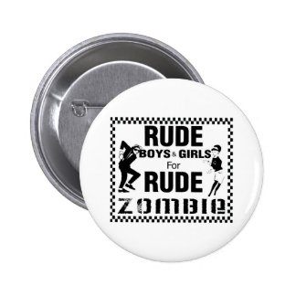Rude boys and girls for rude zombie 6 cm round badge