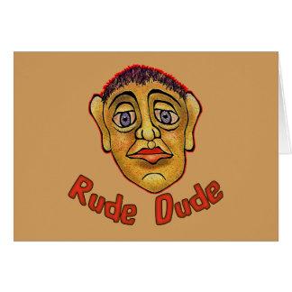 Rude Dude Greeting Card