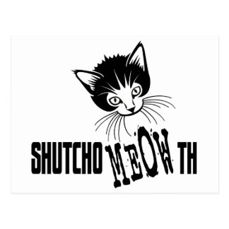 Rude Kitty - Shut Your Mouth Post Card