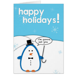 Rude Penguin: I'm Gonna Eat You Greeting Card