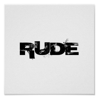 RUDE POSTER