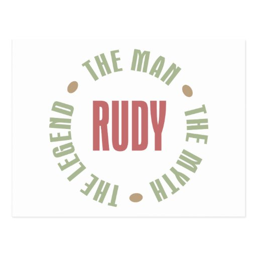 Rudy the Man the Myth the Legend Postcards