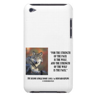 Rudyard Kipling Strength Of The Pack Is The Wolf iPod Touch Covers