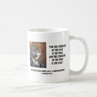 Rudyard Kipling Strength Of the Pack Wolf Quote Coffee Mug