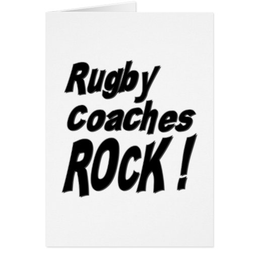 Rugby Coaches Rock! Greeting Card