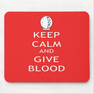 Rugby - Keep Calm & Give Blood Mousepad