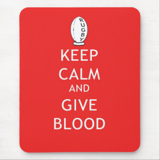 Rugby - Keep Calm & Give Blood Mouse Pad