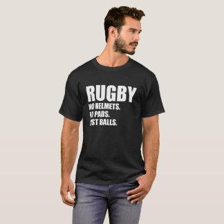 Rugby No Helmets No Pads Just Balls T-Shirt