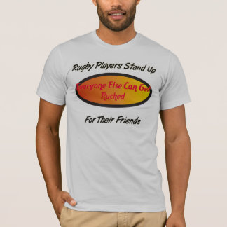 Rugby Players stand up for their friends T-Shirt