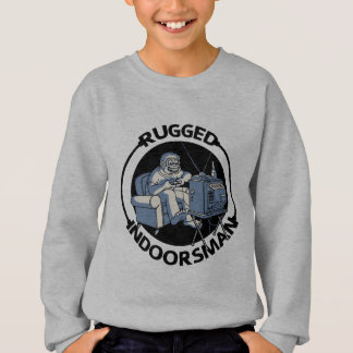 Rugged Indoorsman II Sweatshirt