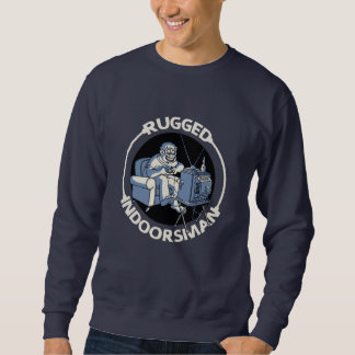 Rugged Indoorsman II Sweatshirt