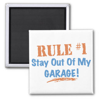 Rule #1 Stay Out Of My Garage Square Magnet