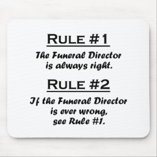 Rule Funeral Director Mouse Pad