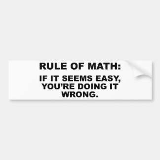 Rule Of Math Bumper Sticker