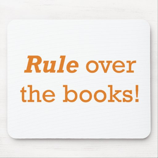 Rule over the books! mouse pad