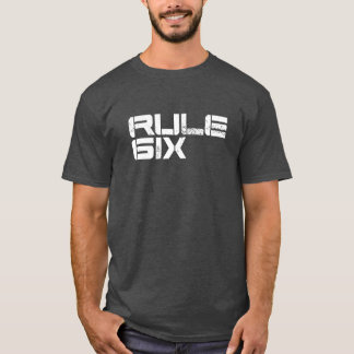 Rule Six T-Shirt