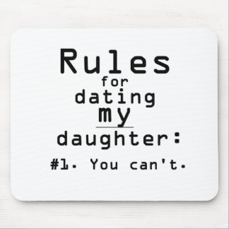 Rules for dating my daughter mouse pad