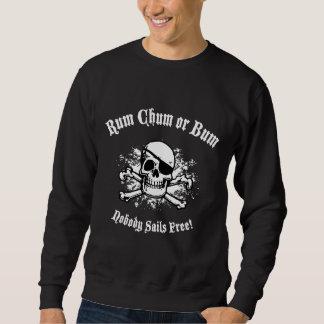 Rum, Chum, or Bum Sweatshirt