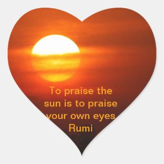 Rumi Praise the sun Heart Sticker