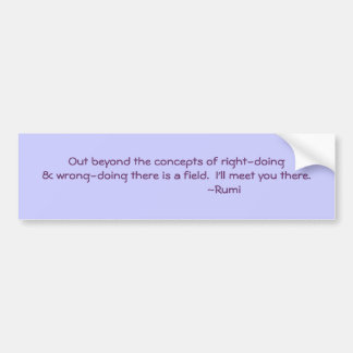 Rumi quote Right & Wrong doing Bumper Sticker