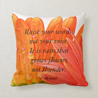 Rumi:  Raise your words....Orange Gerber Daisy's Cushion